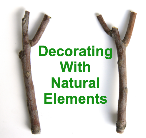 How To Use Natural Elements To Decorate Your Home