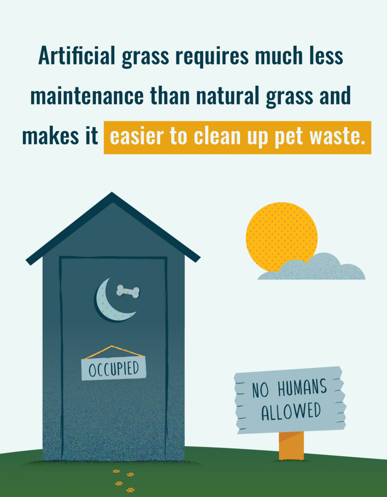 Artificial grass makes it easier to clean up pet waste.