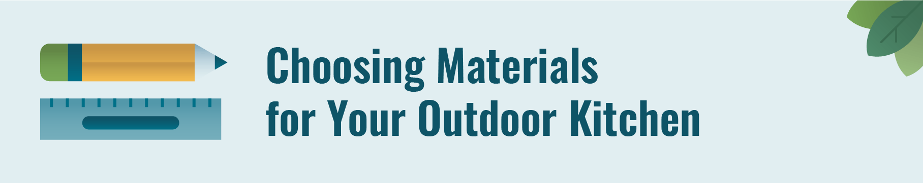 Choosing materials for your outdoor kitchen