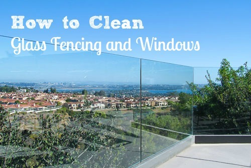 How to Clean Glass Fencing and Windows Like a Pro