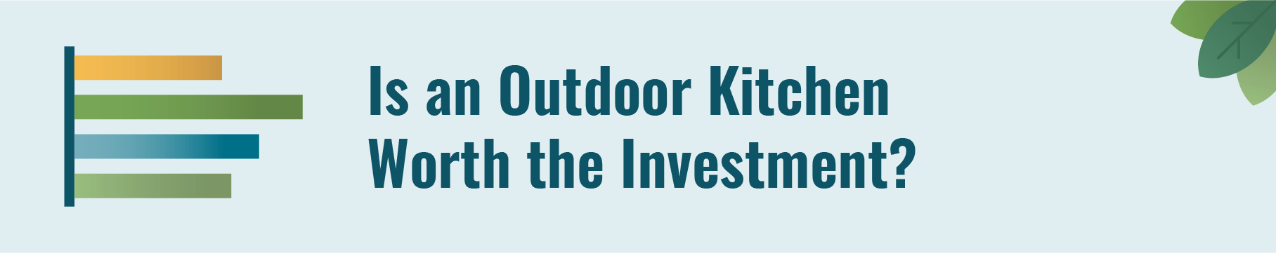 Is an outdoor kitchen worth the investment?