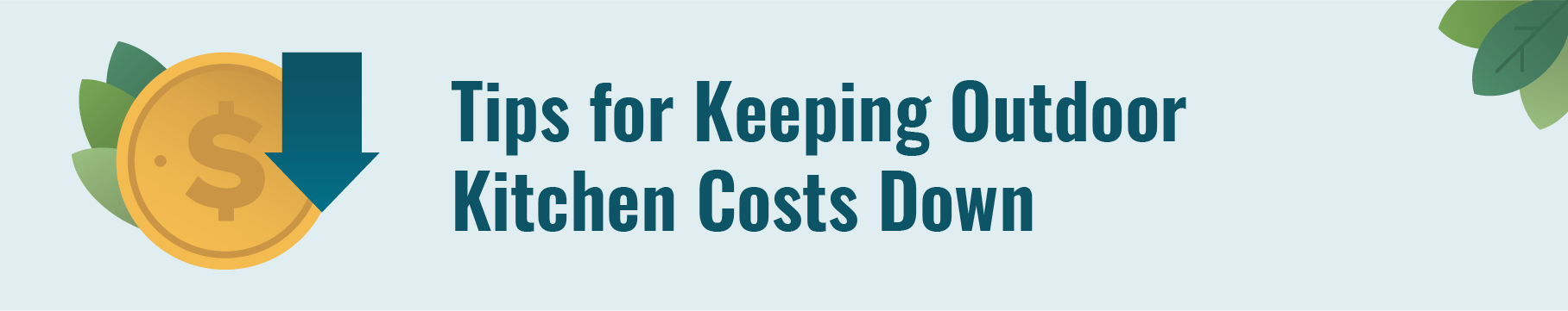 Tips for keeping outdoor kitchen costs down