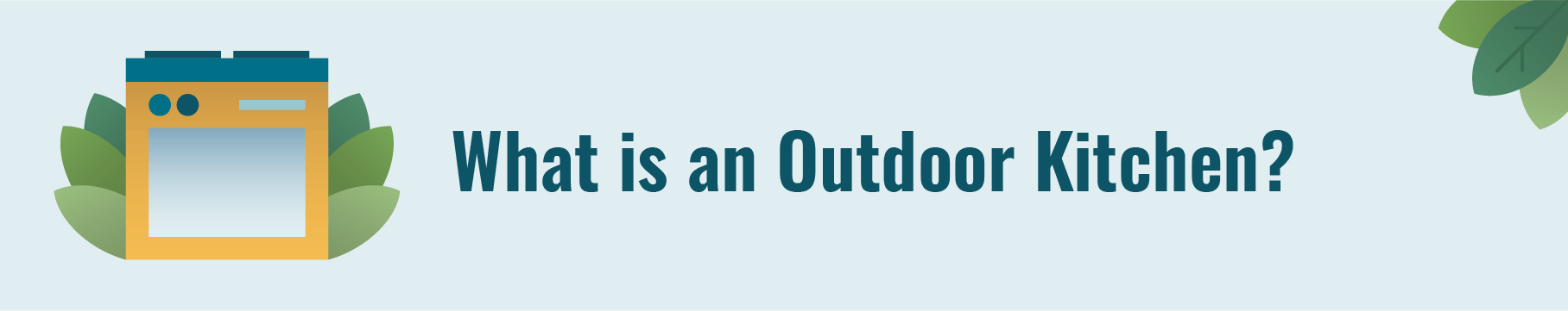 What is an outdoor kitchen?