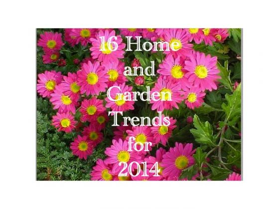 2014 Home and Garden Trends
