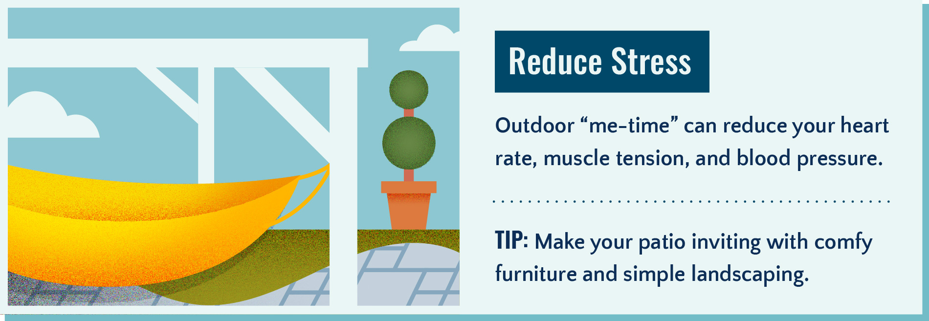 Spending time outdoors reduces stress.
